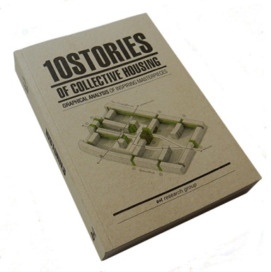 a+t research group - 10 Stories of Collective Housing