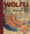 Adolf Wölfli Creator of the Universe