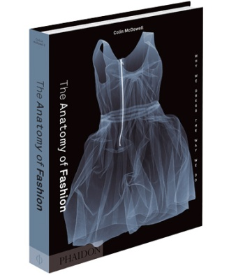 Colin McDowell: The Anatomy of Fashion Why We Dress the Way We Do