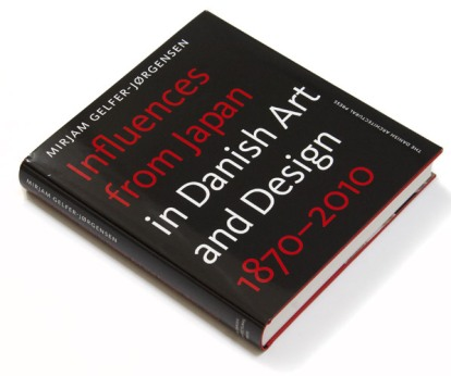 Mirjam Gelfer-Jørgensen: Influences from Japan In Danish Art & Design 1870-2010