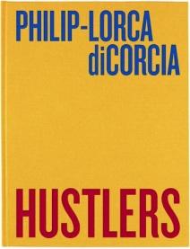 Philip-Lorca diCorcia - Hustlers