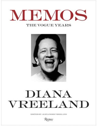 Diana Vreeland: Memos - The Vogue Years