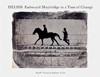 Eadweard Muybridge: Helios Eadweard Muybridge in a Time of Change
