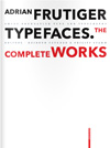 Adrian Frutiger Typefaces (2nd rev ed) The Complete Work