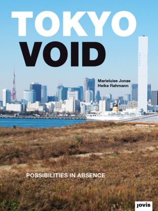 Marieluise Jonas and Heike Rahmann: Tokyo Void - Possibilities in Absence
