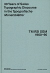 Typografische Monatsblätter 30 Years of Swiss Typographic Discourse in the Typografische ... TM RSI SGM 1960 - 90