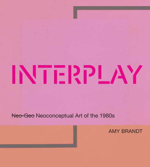 Amy L Brandt: Interplay - Neoconceptual Art of the 1980s